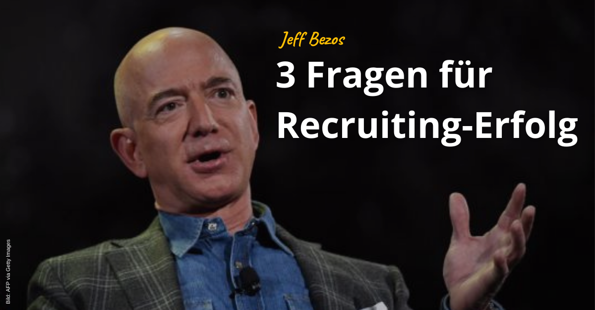 Jeff Bezos 3 Fragen Recruiting